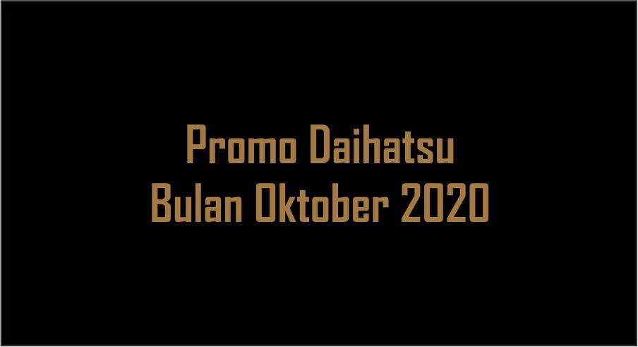 Promo daihatsu bulan oktober 2020 di kota-agung